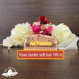 Tools – Rose border soft tools